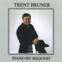 Trent Bruner - Piano by Request CDs